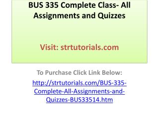 BUS 335 Complete Class- All Assignments and Quizzes