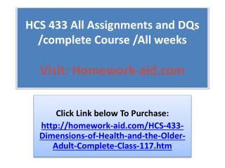 HCS 433 All Assignments and DQs /complete Course /All weeks