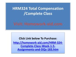 HRM324 Total Compensation /Complete Class