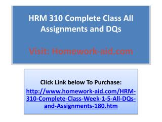 HRM 310 Complete Class All Assignments and DQs