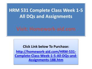 HRM 531 Complete Class Week 1-5 All DQs and Assignments HRM