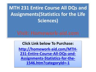 MTH 231 Entire Course All DQs and Assignments(Statistics for