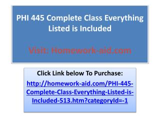 PHI 445 Complete Class Everything Listed is Included