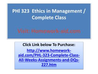 PHl 323  Ethics in Management / Complete Class