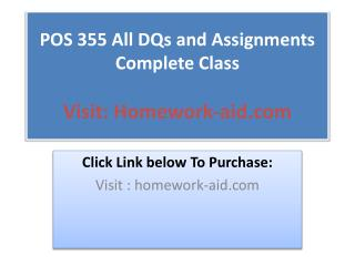 POS 355 All DQs and Assignments Complete Class