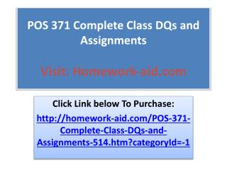 POS 371 Complete Class DQs and Assignments