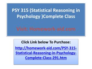 PSY 315 (Statistical Reasoning in Psychology )Complete Class