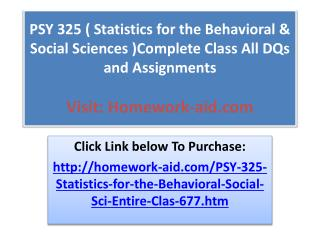 PSY 325 ( Statistics for the Behavioral & Social Sciences )C