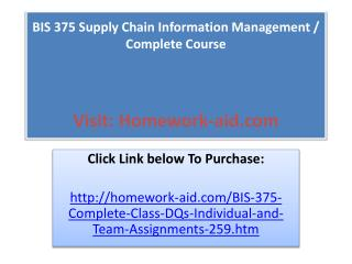 BIS 375 Supply Chain Information Management / Complete Cours