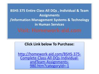 BSHS 375 Entire Class All DQs , Individual & Team  Assignmen