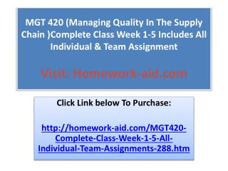 MGT 420 (Managing Quality In The Supply Chain )Complete Clas