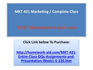 MKT 421 Marketing / Complete Class