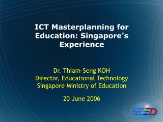 ICT Masterplanning for Education: Singapores Experience
