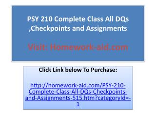 PSY 210 Complete Class All DQs ,Checkpoints and Assignments