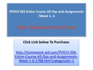 PSYCH 504 Entire Course All Dqs and Assignments /Week 1- 6