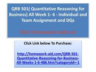 QRB 501( Quantitative Reasoning for Business) All Week 1- 6