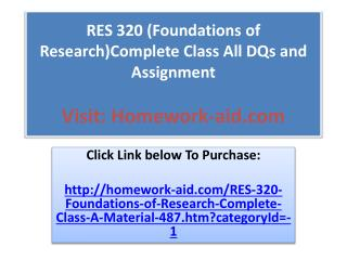 RES 320 (Foundations of Research)Complete Class All DQs and