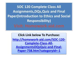 SOC 120 Complete Class All Assignments,DQs,Quiz and Final Pa