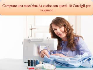 """"""" Comprare una macchina da cucire con questi 10 Consigli per"""