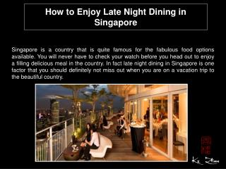 How to Enjoy Late Night Dining in Singapore