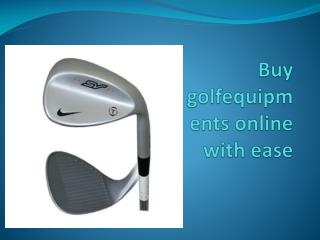 Buy golfequipments online with ease