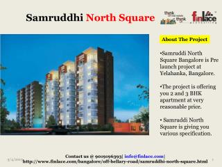 Samruddhi North Square a new project in bangalore.