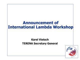 Announcement of International Lambda Workshop