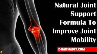 Natural Joint Support Formula To Improve Joint Mobility
