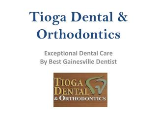 Tioga Dental Care With Gainesville Dentist