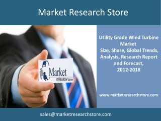 Global Utility Grade Wind Turbine Market, 2012-2018