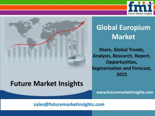 Europium Market: Global Industry Analysis and Opportunity