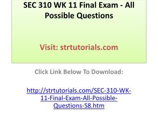 SEC 310 WK 11 Final Exam - All Possible Questions