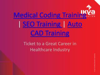 Medical Coding Training | SEO Training | Auto CAD Training