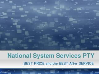 National System Services PTY -  BEST PRICE and the BEST Afte