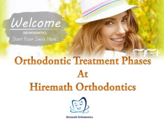 Orthodontic Treatment Phases At Hiremath Orthodontics
