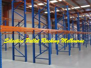 Selective Pallet Racking Melbourne