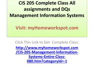 CIS 205 Complete Class All assignments and DQs Management In