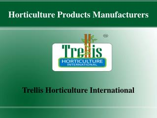 Horticulture Products Manufacturers