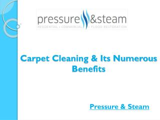 Carpet Cleaning & Its Numerous Benefits