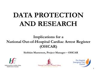 DATA PROTECTION  AND RESEARCH  Implications for a  National Out-of-Hospital Cardiac Arrest Register  OHCAR