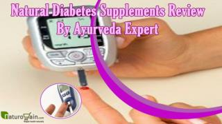 Natural Diabetes Supplements Review By Ayurveda Expert