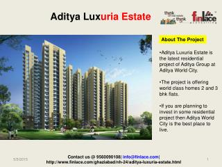 Aditya Luxuria Estate is the new residential project of Adi