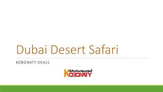 Dubai Desert Safari - Great Adventure Trip
