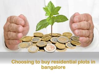 Choosing to buy residential plots in bangalore