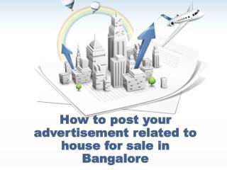 How to post your advertisement related to house for sale in