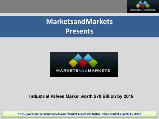 Industrial Valves Market by Type, Application, Region - 2019