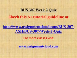 BUS 307 Week 2 Quiz
