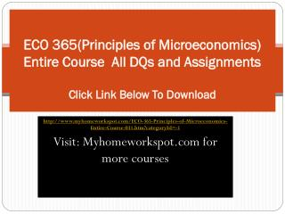 ECO 365(Principles of Microeconomics) Entire Course  All DQs
