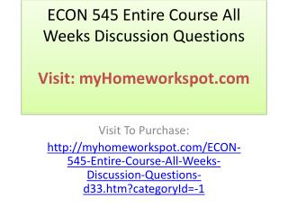 ECON 545 Entire Course All Weeks Discussion Questions