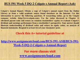 BUS 591 Week 5 DQ 2 Colgate s Annual Report (Ash)
